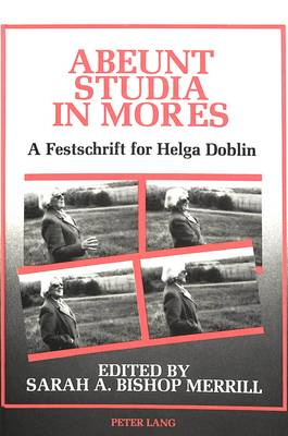 Abeunt Studia in Mores: A Festschrift for Helga Doblin on Philosophies of Education, and Personal Learning or Teaching in the Humanities and Moral Sciences (Hardback)