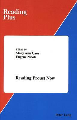 Reading Proust Now - Reading Plus 8 (Hardback)