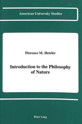 Introduction to the Philosophy of Nature - American University Studies, Series 5: Philosophy 95 (Hardback)