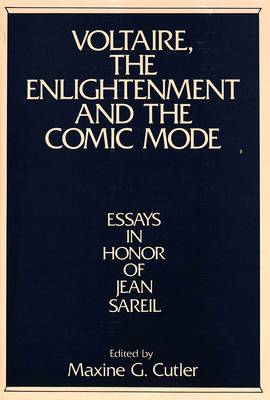 Voltaire, the Enlightenment and the Comic Mode: Essays in Honor of Jean Sareil (Hardback)
