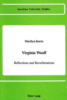 Virginia Woolf: Reflections and Reverberations - American University Studies Series 4: English Language and Literature 119 (Hardback)