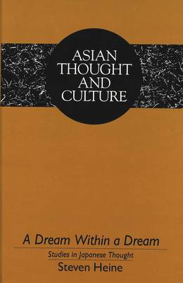 A Dream Within a Dream: Studies in Japanese Thought - Asian Thought and Culture 5 (Hardback)