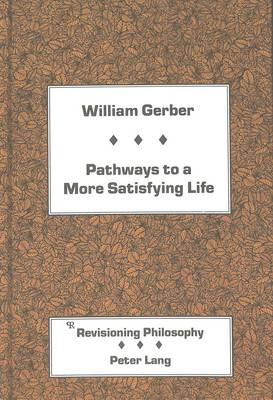 Pathways to a More Satisfying Life - Revisioning Philosophy 5 (Hardback)