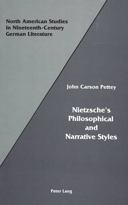 Nietzsche's Philosophical and Narrative Styles - North American Studies in Nineteenth-century German Literature and Culture 10 (Hardback)