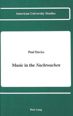 Music in the Nachtwachen - American University Studies  Series 1: Germanic Languages and Literature 94 (Hardback)