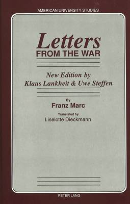 Letters from the War: Translated by Liselotte Dieckmann New Edition by Klaus Lankheit & Uwe Steffen - American University Studies, Series 20: Fine Arts 16 (Paperback)