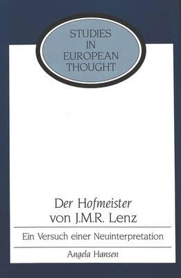 Der Hofmeister von J. M. R. Lenz: Ein Versuch Einer Neuinterpretation - Studies in European Thought 3 (Hardback)