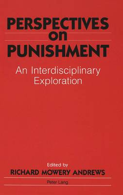 Perspectives on Punishment: an Interdisciplinary Exploration (Hardback)