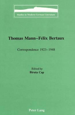 Thomas Mann - Felix Bertaux: Correspondence 1923-1948 - Studies in Modern German Literature 49 (Hardback)
