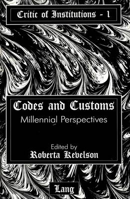 Codes and Customs: Millennial Perspectives - Critic of Institutions 1 (Hardback)