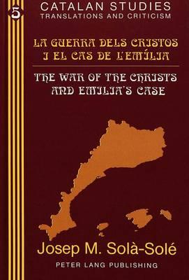 La Guerra Dels Cristos I El Cas De l'Emilia the War of the Christs and Emilia's Case - Catalan Studies Translations and Criticism 5 (Hardback)