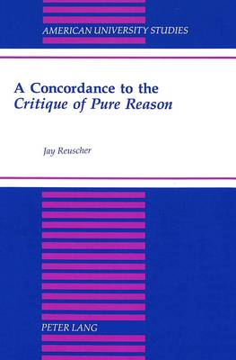 A Concordance to the Critique of Pure Reason - American University Studies, Series 5: Philosophy 148 (Hardback)