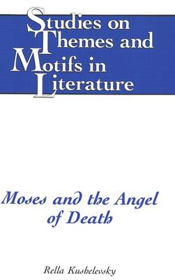 Moses and the Angel of Death - Studies on Themes and Motifs in Literature 4 (Hardback)