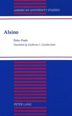 Alsino: Translator: Guillermo I. Castillo-Feliu - American University Studies Series 22: Latin American Studies 21 (Hardback)