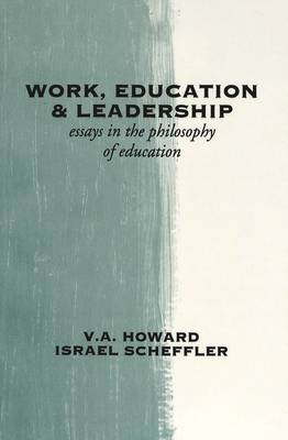 Work, Education & Leadership: Essays in the Philosophy of Education (Paperback)
