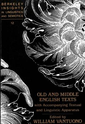 Old and Middle English Texts with Accompanying Textual and Linguistic Apparatus - Berkeley Insights in Linguistics and Semiotics 12 (Paperback)