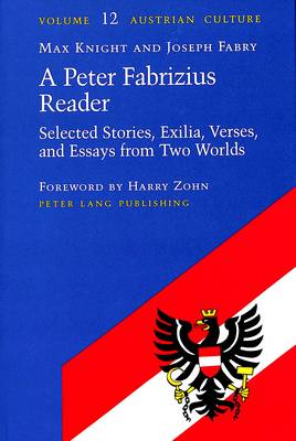 A Peter Fabrizius Reader: Selected Stories, Exilia, Verses, and Essays from Two Worlds / [by] Max Knight. - Austrian Culture 12 (Paperback)