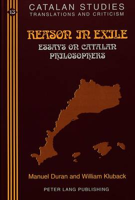 Reason in Exile: Essays on Catalan Philosophers - Catalan Studies 13 (Hardback)