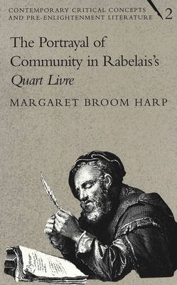 The Portrayal of Community in Rabelais's Quart Livre - Contemporary Critical Concepts and Pre-enlightenment Literature 2 (Hardback)