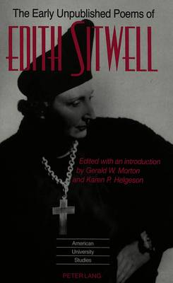 The Early Unpublished Poems of Edith Sitwell - American University Studies Series 4: English Language and Literature 175 (Hardback)