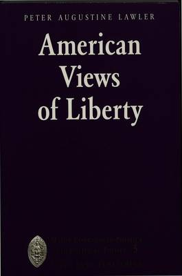 American Views of Liberty - Major Concepts in Politics and Political Theory 5 (Paperback)