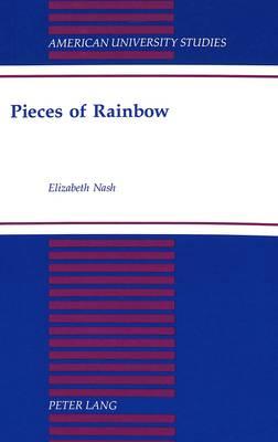 Pieces of Rainbow - American University Studies, Series 20: Fine Arts 22 (Hardback)