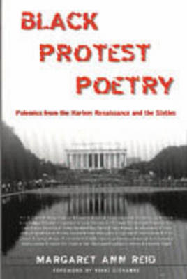 Black Protest Poetry: Polemics from the Harlem Renaissance and the Sixties - Studies in African and Afro-American Culture 8 (Paperback)