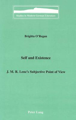 Self and Existence: J.M.R. Lenz's Subjective Point of View - Studies in Modern German Literature 76 (Hardback)
