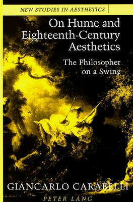 On Hume and Eighteenth-Century Aesthetics: The Philosopher on a Swing Translated by Joan Krakover Hall - New Studies in Aesthetics 22 (Hardback)