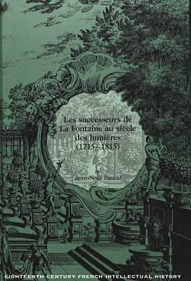 Les Successeurs de la Fontaine Au Siecle des Lumieres (1715-1815) - Eighteenth-Century French Intellectual History 3 (Hardback)