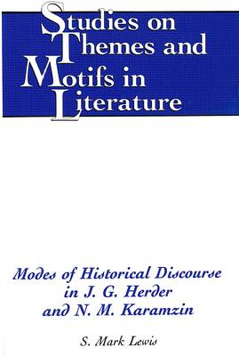 Modes of Historical Discourse in J.G. Herder and N.M. Karamzin - Studies on Themes and Motifs in Literature 12 (Hardback)