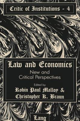 Law and Economics: New and Critical Perspectives - Critic of Institutions 4 (Paperback)