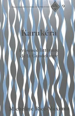Karukera: Presence Litteraire de la Guadeloupe - Francophone Cultures & Literatures 9 (Paperback)