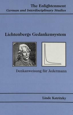 Lichtenbergs Gedankensystem: Denkanweisung Fuer Jedermann - The Enlightenment German and Interdisciplinary Studies 6 (Hardback)