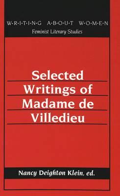 Selected Writings of Madame De Villedieu - Writing About Women Feminist Literary Studies 18 (Hardback)