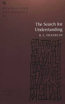 The Search for Understanding - Revisioning Philosophy 24 (Hardback)