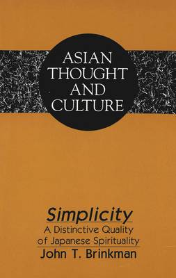 Simplicity: A Distinctive Quality of Japanese Spirituality - Asian Thought and Culture 23 (Paperback)