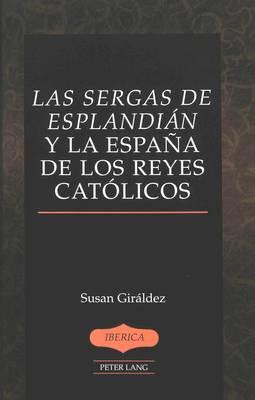 Las Sergas de Esplandian y la Espana de los Reyes Catolicos - Iberica 16 (Hardback)