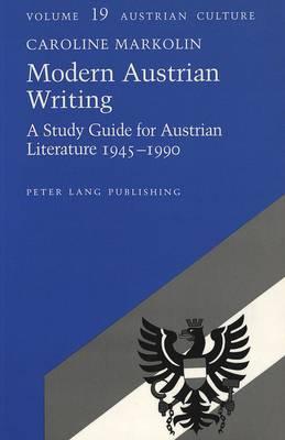 Modern Austrian Writing: A Study Guide for Austrian Literature 1945-1990 - Austrian Culture 19 (Paperback)