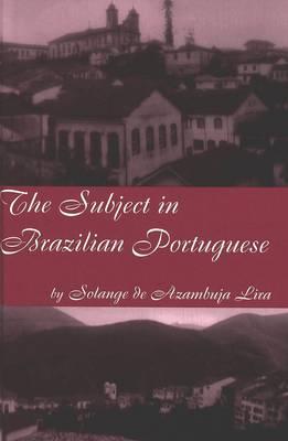 The Subject in Brazilian Portuguese (Hardback)
