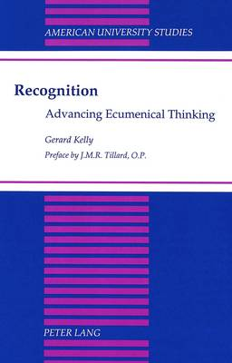 Recognition: Advancing Ecumenical Thinking - American University Studies, Series 7: Theology & Religion 186 (Hardback)
