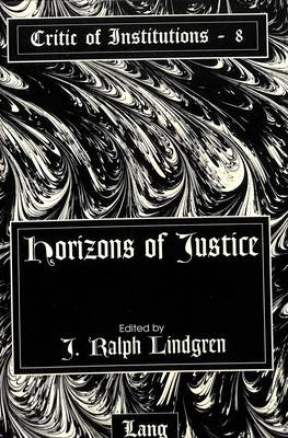 Horizons of Justice - Critic of Institutions 8 (Hardback)