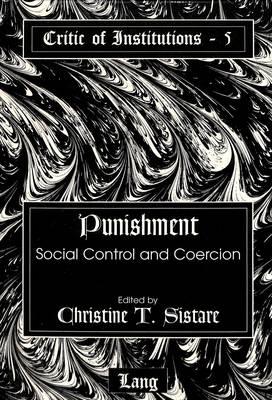 Punishment: Social Control and Coercion - Critic of Institutions 5 (Hardback)