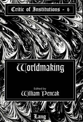 Worldmaking - Critic of Institutions 6 (Paperback)