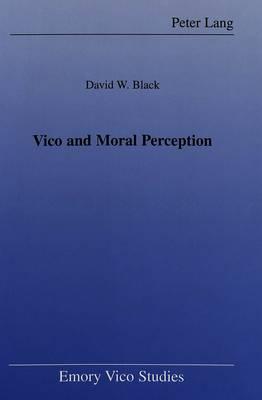 Vico and Moral Perception - Emory Vico Studies 5 (Hardback)