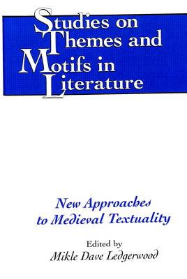 New Approaches to Medieval Textuality - Studies on Themes and Motifs in Literature 28 (Hardback)