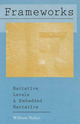 Frameworks: Narrative Levels and Embedded Narrative - American University Studies, Series 19: General Literature 33 (Hardback)