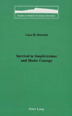 Survival in Simplicissimus and Mutter Courage - Studies in Modern German Literature 81 (Hardback)