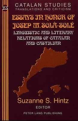 Essays in Honor of Josep M. Sola-Sole: Linguistic and Literary Relations of Catalan and Castilian - Catalan Studies 23 (Hardback)