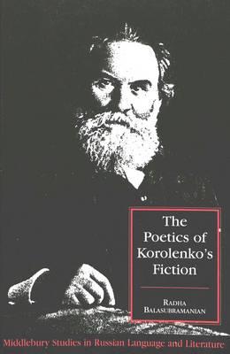 The Poetics of Korolenko's Fiction - Middlebury Studies in Russian Language and Literature 12 (Hardback)